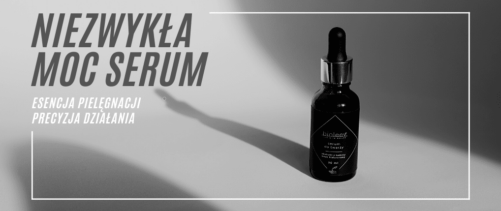 Właściwości, działanie i zastosowanie serum - kosmetyki naturalne Bioleev